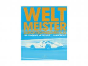 Book: World Champion by technical KO - A racing season With Porsche from Helmut Zwickl