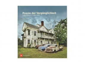 Book: poetry of the transience - Lost Places in the USA by Heribert Niehues